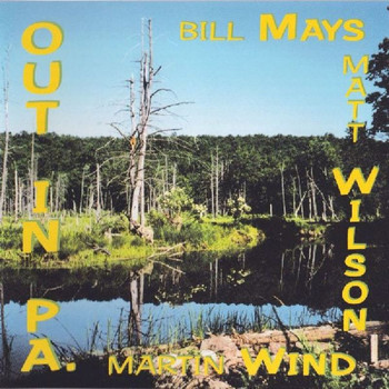 Bill Mays - Out in Pa