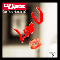 Cut La Roc - Can You Handle It? (Luv U)