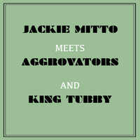 Jackie Mittoo - Jackie Mittoo Meets Aggrovators & King Tubby