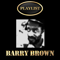 Barry Brown - Barry Brown Playlist