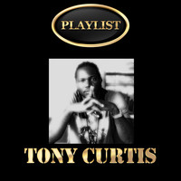 Tony Curtis - Tony Curtis Playlist