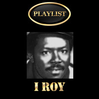 I Roy - I Roy Playlist