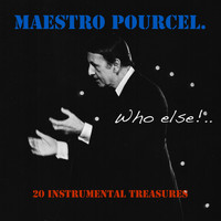 Franck Pourcel - Maestro Pourcel: Who Else?