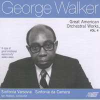 Ian Hobson - George Walker: Great American Orchestral Works, Vol. 4