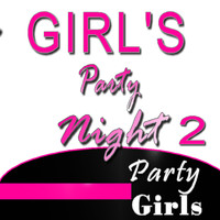 Party Girls - Girl's Party Night, Vol. 2 (Instrumental)