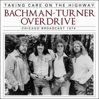 Bachman-Turner Overdrive - Taking Care on the Highway (Live)