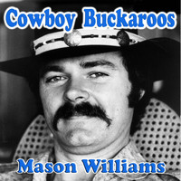 Mason Williams - Cowboy Buckaroos (feat. Byron Berline, Hal Blaine, Rick Cunha, Jerry Mills, Skip Conover & Don Whaley)