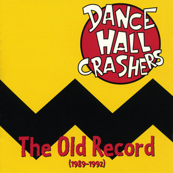Dance Hall Crashers - The Old Record