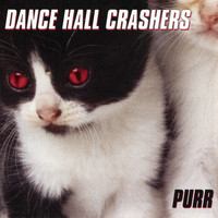 Dance Hall Crashers - Purr