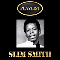 Slim Smith - Slim Smith Playlist