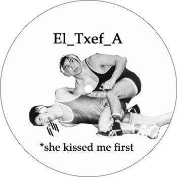 El_Txef_A - She Kissed Me First