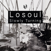 Losoul - Slowly Turning