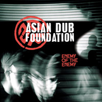 Asian Dub Foundation - Enemy of the Enemy (Remastered)