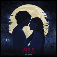 M83 - Les rencontres d'après minuit / You and the night (Original Motion Picture Soundtrack)