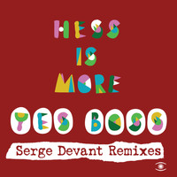 Hess Is More - Yes Boss (Remixes)
