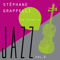 Stéphane Grappelli - The History of Jazz Vol. 6