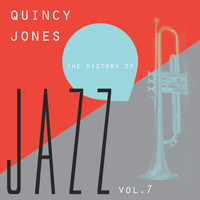 Quincy Jones - The History of Jazz Vol. 7