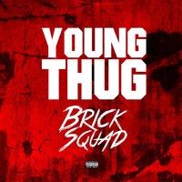 Young Thug - Brick Sqaud (Explicit)