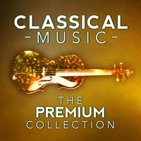 Richard Wagner - Classical Music: The Premium Collection