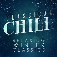 Samuel Barber - Classical Chill: Relaxing Winter Classics