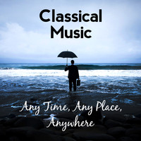George Frideric Handel - Classical Music: Any Time, Any Place, Anywhere