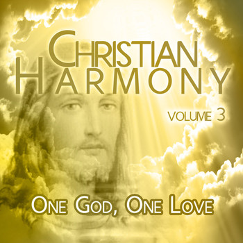 Various Artists - Christian Harmony - One God, One Love, Vol. 3
