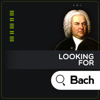 Johann Sebastian Bach - Looking for Bach