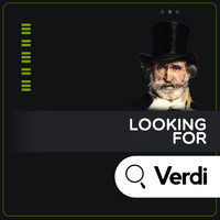 Giuseppe Verdi - Looking for Verdi