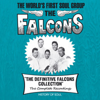 The Falcons - The Definitive Falcons Collection (The Complete Recordings)