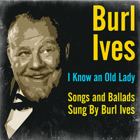 Burl Ives - I Know an Old Lady - Songs and Ballads Sung by Burl Ives