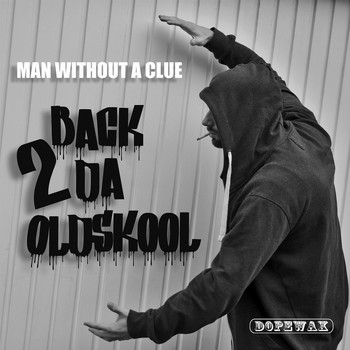 Man Without A Clue - Back 2 da Old Skool