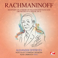 Sergei Rachmaninoff - Rachmaninoff: Rhapsody on a Theme of Paganini for Piano and Orchestra in G Minor, Op. 43 (Digitally Remastered)