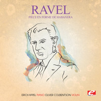 Maurice Ravel - Ravel: Pièce en forme de Habanera (Digitally Remastered)