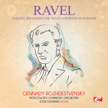 Maurice Ravel - Ravel: Tzigane, Rhapsody for Violin and Piano in D Major (Digitally Remastered)