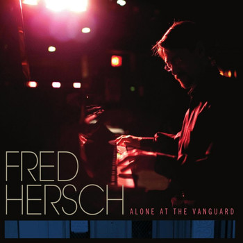 Fred Hersch - Alone at the Vanguard