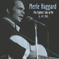 Merle Haggard - Fightin' Side of Me - 15 #1 Hits