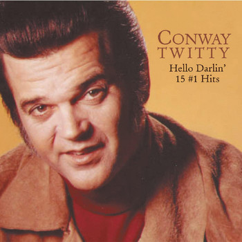 Conway Twitty - Hello Darlin' 15 #1 Hits