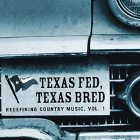 Pat Green - Texas Fed, Texas Bred - Redefining Country Music Vol. 1