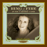 June Carter Cash - Ring of Fire: The Best of June Carter Cash