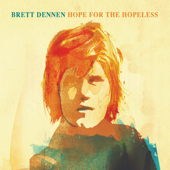 Brett Dennen - Hope for the Hopeless