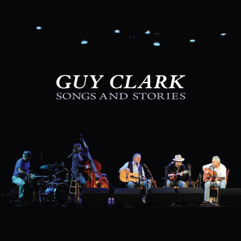 Guy Clark - Songs and Stories
