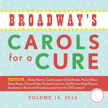 "The Broadway Cast Of ""Evita"" - Broadway's Carols for a Cure, Vol. 14"