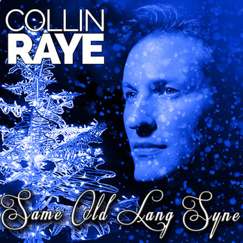 Collin Raye - Same Old Lang Syne - Single