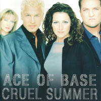 Ace of Base - Cruel Summer (Remastered)