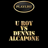 U Roy - U Roy vs Dennis Alcapone Playlist