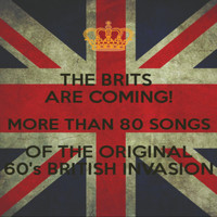 The Beatles - The Brits Are Coming! More Than 80 Songs of the Original 60's British Invasion.
