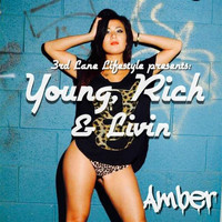 Amber - Young, Rich & Livin'