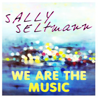 Sally Seltmann - We Are the Music