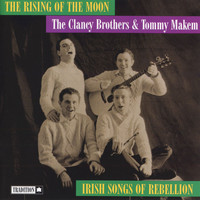 The Clancy Brothers and Tommy Makem - The Rising Of Moon: Irish Songs Of Rebellion