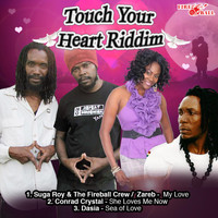 Suga Roy & The Fireball Crew - Touch Your Heart Riddim